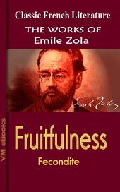 Fruitfulness, Fecondite: Works Of Zola