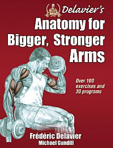 Delavier s Anatomy for Bigger  Stronger Arms PDF