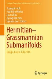 Hermitian–Grassmannian Submanifolds: Daegu, Korea, July 2016