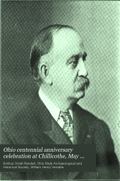 Ohio centennial anniversary celebration at Chillicothe, May 20-21, 1903: under the auspices of the Ohio State Archælogical and Historical Society : complete proceedings