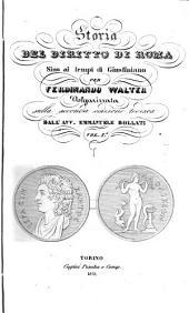 Storia del diritto di Roma sino ai tempi di Giustiniano per Ferdinando Walter: Volume 1