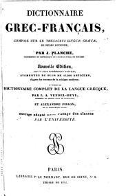Dictionnaire grec-français: composé sur le Thesaurus Linguæ Græcæ de Henri Estienne