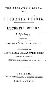 Lucretia Borgia: A Lyric Tragedy in Two Acts