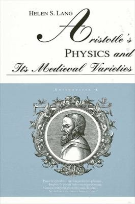 Aristotle s Physics and Its Medieval Varieties PDF