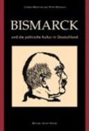 Bismarck und die politische Kultur in Deutschland PDF