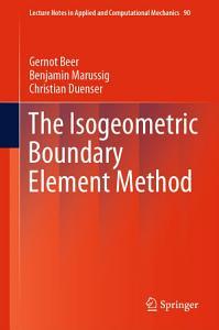 The Isogeometric Boundary Element Method