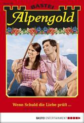Alpengold - Folge 188: Wenn Schuld die Liebe prüft...