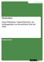 """Franz Fühmanns """"Saiäns-Fiktschen"""" als Stellungnahme im literarischen Feld der DDR"""