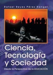 Ciencia, Tecnología y Sociedad: Desde la Perspectiva de la EDUCACIÓN