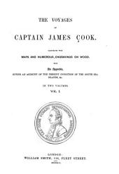 The Voyages of Captain James Cook: With an Appendix, Giving an Account of the Present Condition of the South Sea Islands, &c