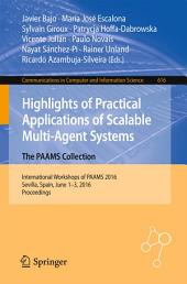 Highlights of Practical Applications of Scalable Multi-Agent Systems. The PAAMS Collection: International Workshops of PAAMS 2016, Sevilla, Spain, June 1-3, 2016. Proceedings