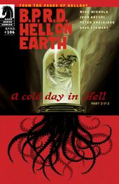 B.P.R.D. Hell on Earth #106: A Cold Day in Hell Part 2