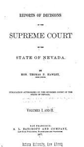 Reports of Decisions of the Supreme Court of the State of Nevada: Volumes 1-2