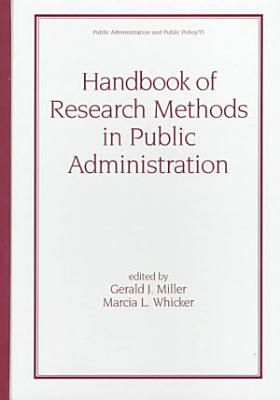 Handbook of Research Methods in Public Administration  Second Edition