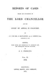 Reports of Cases Heard and Determined by the Lord Chancellor, and the Court of Appeal in Chancery. [1851-1857]: Volume 2