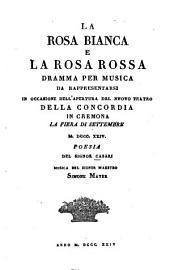 La rosa bianca e la rosa rossa: Dramma per musica