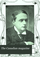The Canadian Magazine: Volume 19