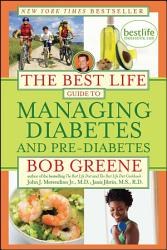 The Best Life Guide To Managing Diabetes And Pre Diabetes Book PDF