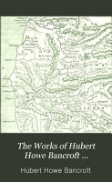The Works of Hubert Howe Bancroft  History of Oregon  1886 88 PDF