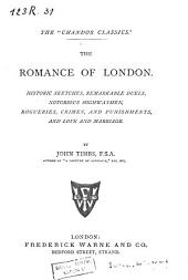 Historic sketches, remarkable duels, notorious highwaymen, rogueries, crimes, and punishments, and love and marriage