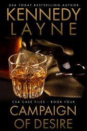 Campaign of Desire (CSA Case Files 4): Military Romance