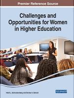 Challenges and Opportunities for Women in Higher Education Leadership