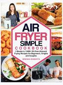 Air Fryer Simple Cookbook