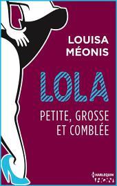 Lola S2.E4 - Petite, grosse et comblée