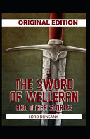 The Sword of Welleran and Other Stories Original Edition Annotated  PDF