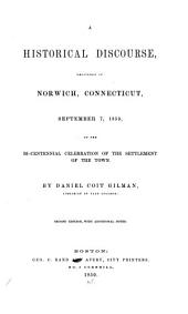 A Historical Discourse Delivered in Norwich, Connecticut, September 7, 1859, at the Bi-centennial Celebration of the Settlement of the Town