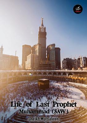 Life of Last Prophet Muhammad  PBUH