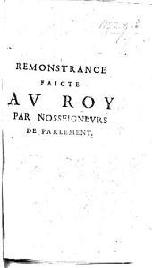 Remonstrance faicte au Roy par Nosseigneurs de Parlement. [Relative to the Jesuits.]