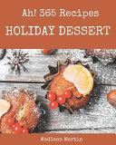 Ah! 365 Holiday Dessert Recipes