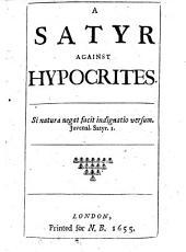 A Satyr Against Hypocrites ...