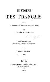 Histoire de Francais depuis le temps des Gaulois jusqu'en 1848: Volume3
