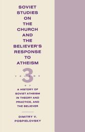 History Of Soviet Atheism In Theory And Practice And The Believer -