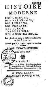 """Histoire moderne des Chinois, des Japonnois, des Indiens, des Persans, des Turcs, etc, pour servir de suite à l'""""Histoire ancienne"""" de M. Rollin"""