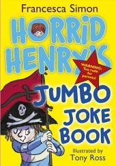 Horrid Henry's Jumbo Joke Book (3-in-1): Horrid Henry's Hilariously Horrid Joke Book/Purple Hand Gang Joke Book/All-Time Favourite Joke Book
