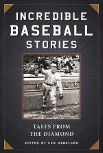 Incredible Baseball Stories