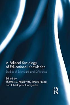 A Political Sociology of Educational Knowledge PDF