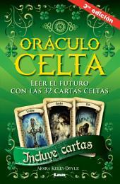Oráculo Celta. Leer el futuro con las 32 cartas celtas.