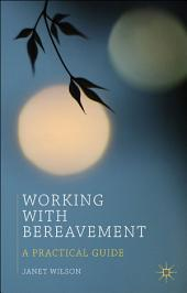 Working with Bereavement: A Practical Guide