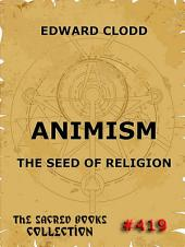 Animism - The Seed Of Religion