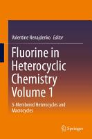 Fluorine in Heterocyclic Chemistry Volume 1 PDF