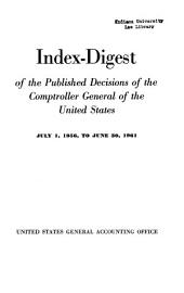 Index digest of the published decisions of the Comptroller General of the United States: Volume 956, Issue 61