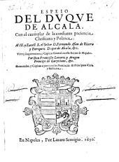 Espeio del duque de Alcala ; Con el exemplar de la constante paciencia Christiana y Politica