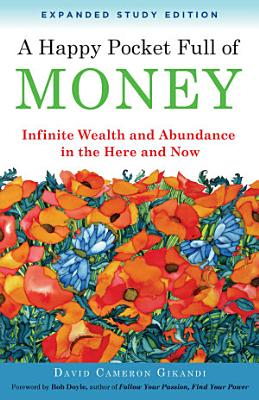 A Happy Pocket Full of Money  Expanded Study Edition