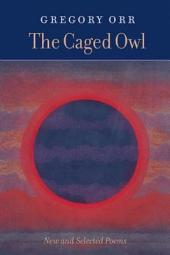 The Caged Owl: New and Selected Poems
