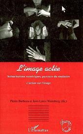 L'image actée: Scénarisations numériques, parcours du séminaire - L'action sur l'image