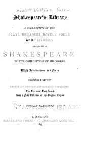 Shakespeare's Library: A Collection of the Plays, Romances, Novels, Poems, and Histories Employed by Shakespeare in the Composition of His Works, Volume 5